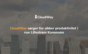 CloudWay ensures secure productivity