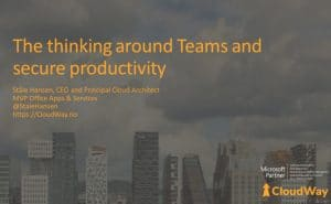 The thinking around Teams and secure productivity